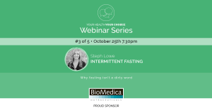 intermittent fasting steph lowe webinar your health your choice